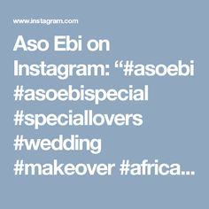 "Aso Ebi on Instagram: ""#asoebi #asoebispecial #speciallovers #wedding #makeover #africanprint @youmisummerhues #capturedby @thedebolastyles"" • Instagram"