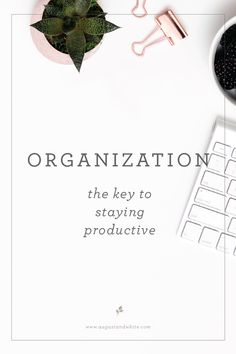 ORGANIZATION - THE KEY TO STAYING PRODUCTIVE   August + White One of the many items I get asked about is how I stay organized working with a few hundred brides per year. Although I am naturally organized, it definitely takes some skills to keep it all together! No matter what business you are in, the key to being productive is organization, not only for you, but for your clients as well.