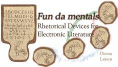 Fun da mentals Rhetorical Devices for Electronic Literature