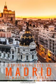 Awe-Inspiring Places in Madrid To Watch the Sunset