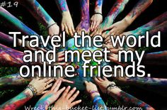 I try not to make friends online and definatly not meet them!!! I meant pen pals. Scratch online and put in pen.
