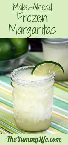 Make-Ahead Frozen Margaritas. Blended, frozen in mason jars, ready to serve. From TheYummyLife
