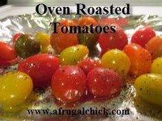 Oven Roasted Tomatoes- YUMMY vegetables