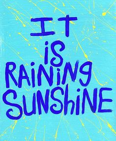 I LOVE sunshine quotes!! my mom's nickname was Sunshine..and it's such an inspirational outlook!!