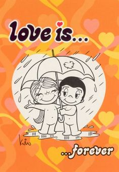 love is... these cartoons are a wonderful memory .... my boyfriend in high school would cut these from the newspaper and slip them to me in notes betw. classes.... we've been together 49 years