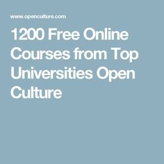 1200 Free Online Courses from Top Universities Open Culture online courses college classes Free College Courses, Free Courses, Online Courses, College Classes, College Tips, Learning Websites, Educational Websites, Educational Crafts, Online Books For Kids