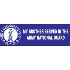 my brother's in the national guard   My Brother Serves In the Army National Guard - Bumper Sticker