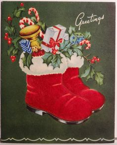 "Vintage Christmas ""Greetings"" card with a pair of Santa boots filled with gifts, candy canes, and holly."