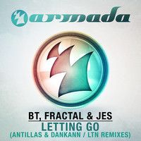 BT, Fractal & JES - Letting Go (LTN Remix) by Armada Music on SoundCloud