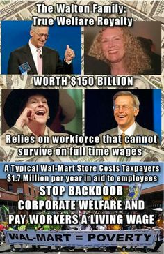 End Corporate Welfare.   #walmart #waltons
