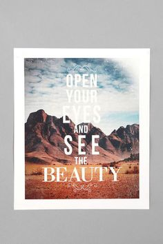 There is Beauty all around you, you only have to choose to see it!  modern artwork by Urban Outfitters