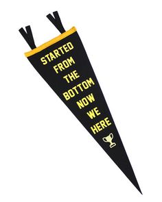 Started From The Bottom Pennant – Strange Ways