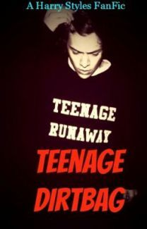Teenage Dirtbag (A Harry Styles FanFic) - Wattpad