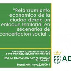 SANTO DOMINGO DE GUZMAN :CIUDAD DE PUERTAS ABIERTAS, CAPITAL ECONOMICA Y CULTURAL DEL CARIBE,INCERTADA EN LA SOCIEDAD DEL CONOCIMIENTO, FACILITADORA DE LAEQ. http://slidehot.com/resources/relanzamiento-economico-de-la-ciudad-desde-un-punto-de-vista-de-los-escenarios-de-concertacion-social.51056/