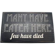 Many Have Eaten Here Few Have Died Wood Sign for Wall Decor or Gift  PERFECT HOUSEWARMING GIFT ** Click on the image for additional details.