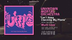 """Unknown Mortal Orchestra - """"Can't Keep Checking My Phone"""" (Official Audio)"""