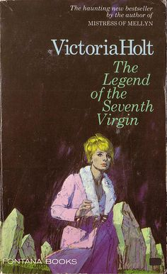 The Legend of the Seventh Virgin by Victoria Holt. Fontana 1968. Cover artist unknown