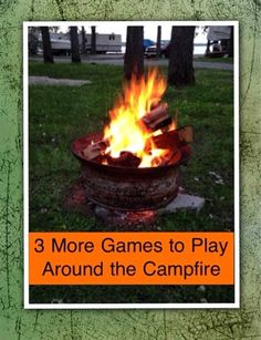 Growing Play: 3 More Games to Play Around the Campfire