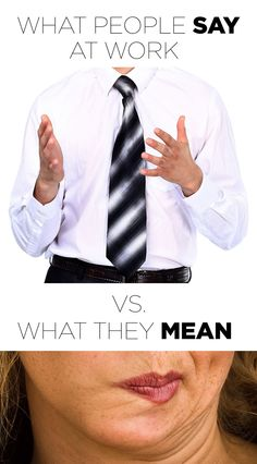 What People Say At Work Vs. might need to share this before next quarterly conference call and keep a tally :) Boss Humor, Man Humor, Funny Me, Hilarious, Funny Stuff, Flirting Quotes, Funny Quotes, Office Humour, Accountability Quotes