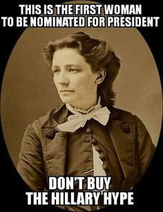 History Was Made In 1872, when Victoria Woodhull was the first female candidate for President of the United States.