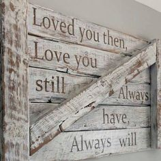 Loved you then. repurposed barn wood love sign pallette, home decor ideas apartment couples, diy home decor