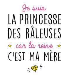 T-Shirt Princesse des râleusesimprimer sur un tee shirt Papa Shirts, Tee Shirts, Quote Citation, Sentences, Slogan, Decir No, Affirmations, Quotations, Poems