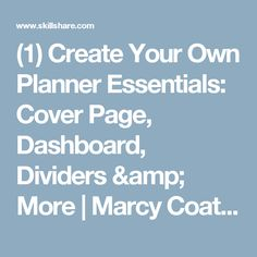 (1) Create Your Own Planner Essentials: Cover Page, Dashboard, Dividers & More | Marcy Coate | Skillshare