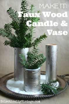 Make faux wood candles and vase - these are beautiful and love the shimmer!  eclecticallyvintage.com