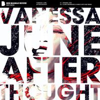 Vanessa June - Afterthought Preview, download or stream: https://BMH.lnk.to/P20zc Follow us on Spotify: http://spoti.fi/1LRwTEy