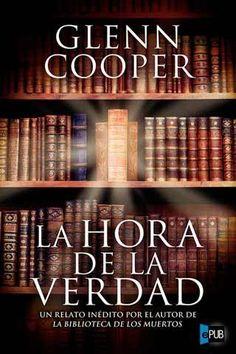 La hora de la verdad - Glenn Cooper