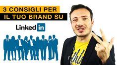 3 Consigli per il tuo brand su LinkedIn