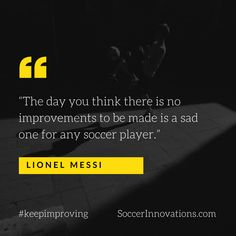 Keep improving your game. www.soccerinnovations.com Inspirational Soccer Quotes, Portable Soccer Goals, Soccer Inspiration, Soccer Training, Training Equipment, Lionel Messi, Soccer Players, Improve Yourself, Football