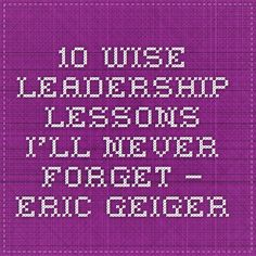 10 Wise Leadership Lessons I'll Never Forget - Eric Geiger