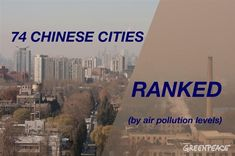 list of 74 most polluted cities in China - 2013 Greenpeace