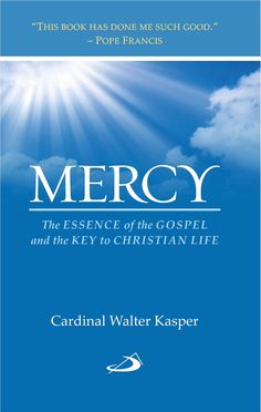 In this book Cardinal Kasper explores in depth the meaning of mercy and the role it must play in the life of the Church and the world. Spirituality Books, Book Show, Pope Francis, Christian Faith, Meant To Be, Prayers, Play, Prayer, Beans