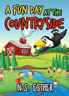 Children's book: A Fun Day at  the Countryside (Bedtime stories book series for children 5)  BUY NOW          A Fun Day at  the Countryside These stories are great for quick bedtime stories and cute tales to be read aloud with friends and famil ..
