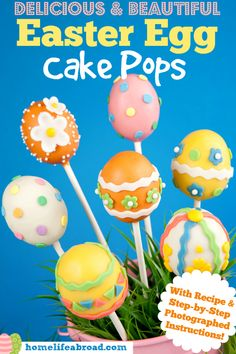 Deliciously Creative Easter Egg Cake Pops with Recipe & Detailed Instructions @homelifeabroad.com #easter #treats #eastereggs #cakepops
