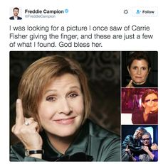 Carrie Fisher, the only holy person in this world.