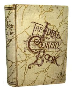 ANTIQUE COOKBOOK Old RARE 1889 Victorian RECIPES Pastry CONFECTIONERY Ice Cream
