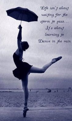 """""""Life isn't about waiting for the storm to pass.It's about learning to dance in the rain."""" One of my current favorite quotes, plus a lovely ballet dancer! Dance Quote Tattoos, Dance Quotes, Tattoo Quotes, Ballet Quotes, Rain Quotes, Ballerina Quotes, The Dancer, Dance Like No One Is Watching, Shooting Photo"""