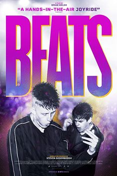 Beats (2019) Two teenage boys in Scotland in 1994, best friends with no control over their lives, risk everything to attend an illegal rave, hoping for the best night of their boring lives.