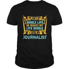 I Love  I Love My Journalist tshirt T-Shirts