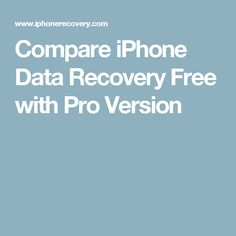 Compare iPhone Data Recovery Free with Pro Version