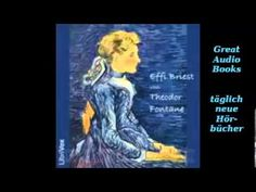 Effi Briest Fontane Hörbuch Deutsch Full Audio Book German Audio Books, Deutsch