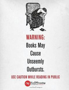 Warning: books may cause unseemly outbursts. Caution while reading in public.