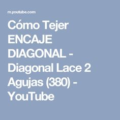 Cómo Tejer ENCAJE DIAGONAL - Diagonal Lace 2 Agujas (380) - YouTube Stitch 2, Basket Weaving, Easy, Youtube, Knitting And Crocheting, Tricot, How To Knit, Knits, French Nails
