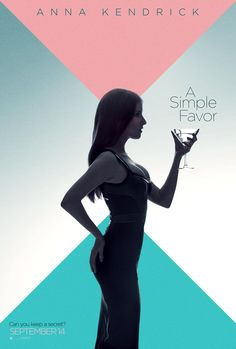Every good story has a twist. 🍸 Toast to and plan to see Anna Kendrick captivate in A Simple Favor - in theaters September Hd Movies, Movies Online, Pictures Of Anna, Brittany Snow, Marca Personal, Anna Kendrick, Pitch Perfect, New Poster, Celebrity Moms