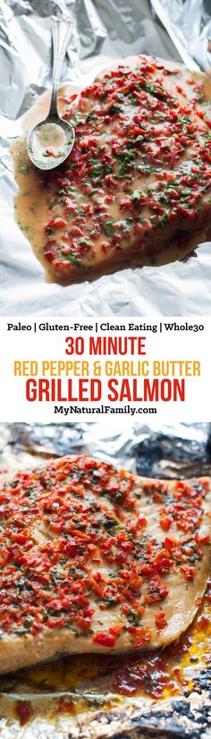 30 Minute Red Pepper Garlic Butter Foil Grilled Salmon Recipe {Paleo, Gluten-Free, Clean Eating, Whole30}