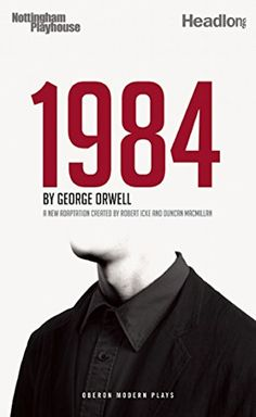 Buy 1984 (Nineteen Eighty-Four) by Duncan Macmillan, George Orwell, Robert Icke and Read this Book on Kobo's Free Apps. Discover Kobo's Vast Collection of Ebooks and Audiobooks Today - Over 4 Million Titles! George Orwell, Winston Smith, Cold Face, Nineteen Eighty Four, Darth Vader, Brave New World, Books To Buy, Fiction Books, The Book
