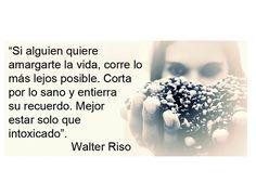 Frases En Imagenes De Walter Riso